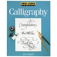 North Light Books-First Steps: Calligraphy