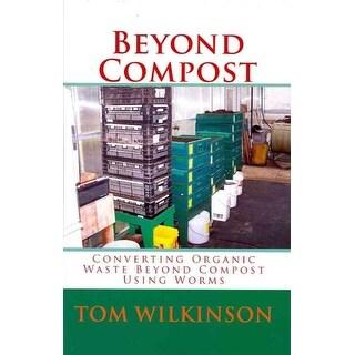 Beyond Compost - Tom Wilkinson