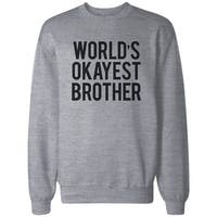 World's Okayest Brother Grey Sweatshirt