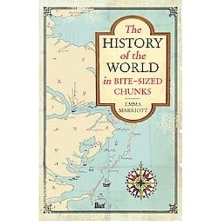 History of the World in Bite-sized Chunks - Emma Marriott
