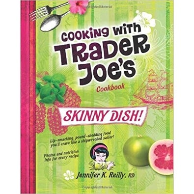 Cooking with Trader Joe's Cookbook Skinny Dish!