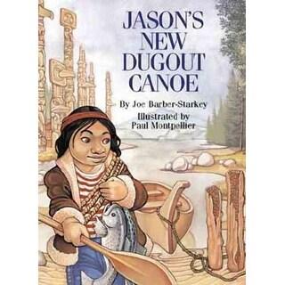 Jason's New Dugout Canoe - Joe Barber Starkey