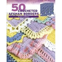 50 Crocheted Afghan Borders - Leisure Arts