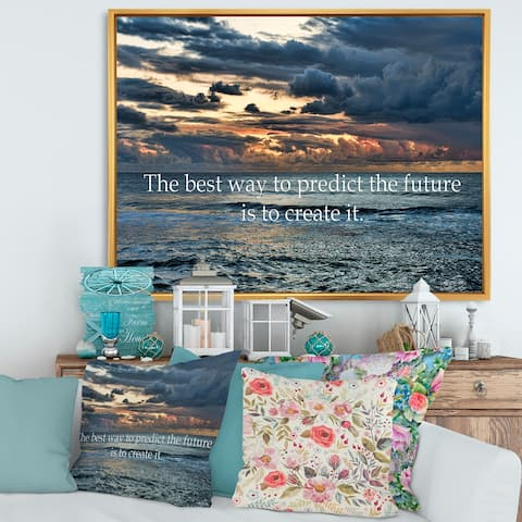 Designart 'The Best Way To Predict The Future Is To Create It' Nautical & Coastal Framed Canvas Wall Art Print