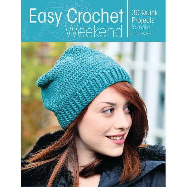 Krause -Easy Crochet Weekend