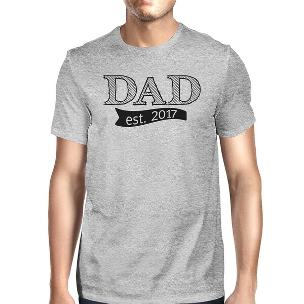 98da222b Shop Dad Est 2017 Mens Gray Cotton Tee Unique Fathers Day Gifts For Dad -  On Sale - Free Shipping On Orders Over $45 - Overstock - 15936141