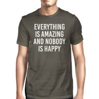 Everything Amazing Nobody Happy Mens Cool Grey Tees Funny T-shirt