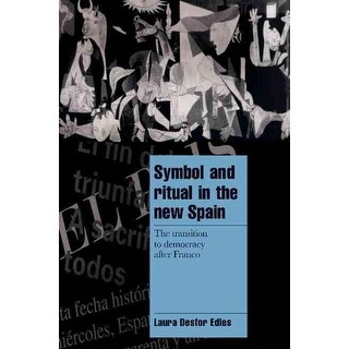 Symbol and Ritual in the New Spain - Laura Desfor Edles