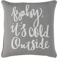 "18"" Snow White and Moon Gray Decorative ""Baby, its Cold Outside"" Throw Pillow –Down Filler"