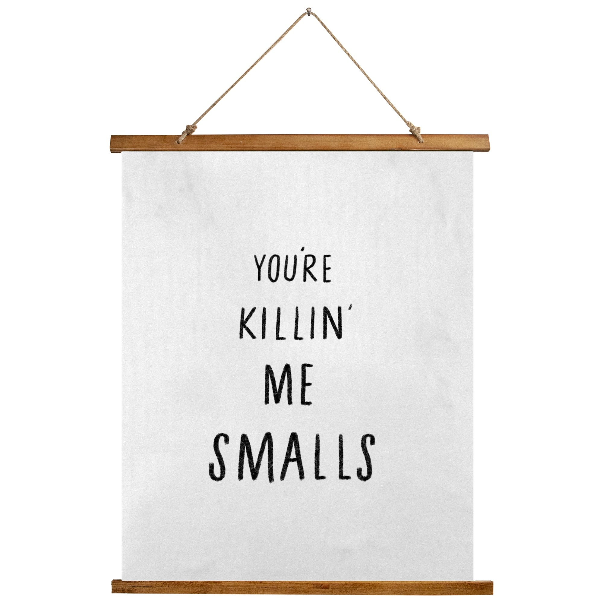 You Re Killin Me Smalls Scroll Tapestry By Kavka Designs 26x36 On Sale Overstock 31288458