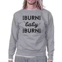 Burn Baby Unisex Grey Crewneck Sweatshirt Funny Workout Pullover