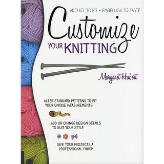 Creative Publishing International-Customize Your Knitting