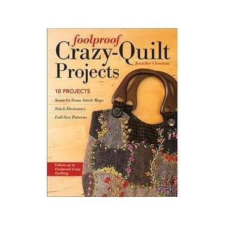 C&T Foolproof Crazy Quilt Projects Bk