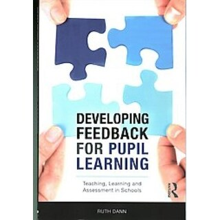 Developing Feedback for Pupil Learning - Ruth Dann