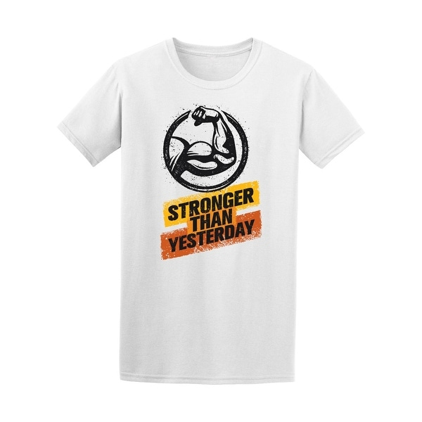 45edd08c7 Shop Stronger Than Yesterday Workout Tee Men's -Image by Shutterstock - Free  Shipping On Orders Over $45 - Overstock - 20871298