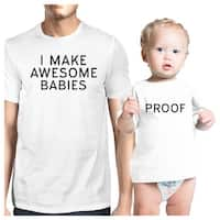 Awesome Babies Proof Funny Matching Tees Gift For Dad and Baby Girl