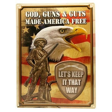 God, Guns, and Guts Made America Free Tin Sign