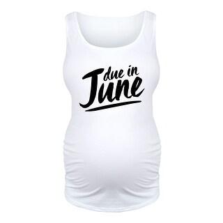 Due In Junes - Ladies Maternity Tank