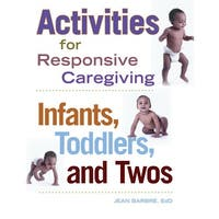 Infants, Toddlers, and Twos: Activities for Responsive Caregiving