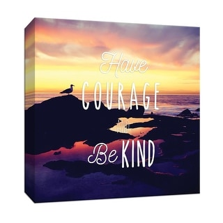 """PTM Images 9-147512  PTM Canvas Collection 12"""" x 12"""" - """"Have Courage & Be Kind"""" Giclee Sayings & Quotes Art Print on Canvas"""