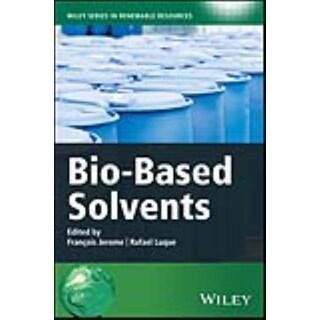 Bio-based Solvents - Rafael Luque, Frantois Jerome