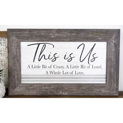 This Is Us A Little Bit Of Loud Crazy and Lots Of Love Framed Art