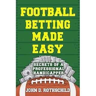 Football Betting Made Easy - John D. Rothschild