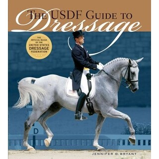 Usdf Guide to Dressage - Jennifer Olson Bryant