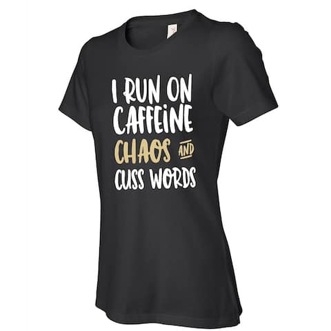I Run on Caffeine Chaos & Cuss Words women's black t shirts, Funny t-shirt with saying