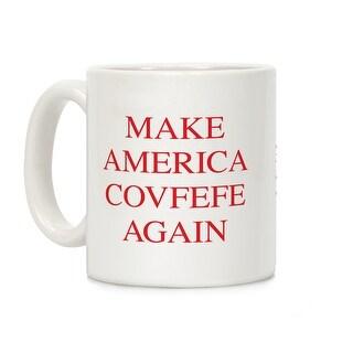 Make America Covfefe Again White 11 Ounce Ceramic Coffee Mug by LookHUMAN