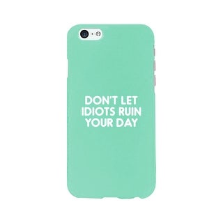 Don't Let Idiot Mint Ultra Slim Cute Phone Cases Apple, Samsung Galaxy, LG, HTC