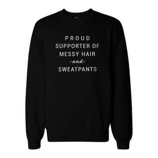Supporter Of Messy Hair And Sweatpants Sweatshirt Unisex Sweat Shirt|https://ak1.ostkcdn.com/images/products/is/images/direct/d087d643d28cd41b4ff92027acfe06fff5707c8e/Supporter-Of-Messy-Hair-And-Sweatpants-Sweatshirt-Unisex-Sweat-Shirt.jpg?impolicy=medium