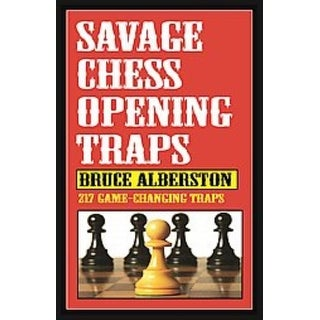 Savage Chess Openings Traps - Bruce Alberston