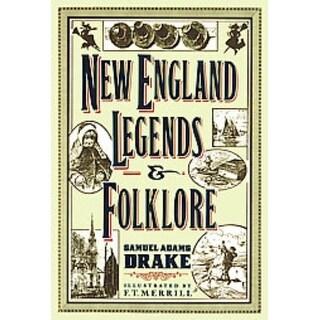New England Legends and Folklore - Samuel Adams Drake