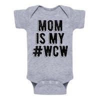 My Mom Is My Wcw  - Infant One Piece
