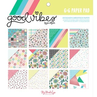 """Good Vibes; 12 Designs/2 Each - My Mind's Eye Double-Sided Paper Pad 6""""X6"""" 24/Pkg"""