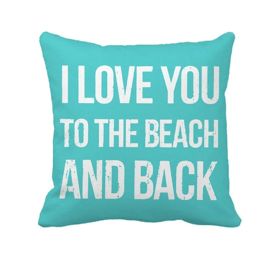 I Love You To The Beach And Back Throw Pillow Case Cushion Cover Overstock 22822177