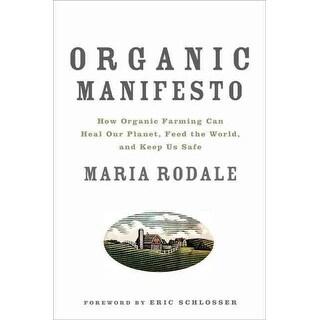 Organic Manifesto - Maria Rodale