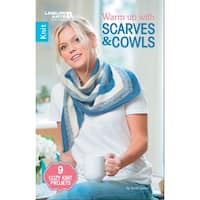 Leisure Arts-Warm Up With Scarves & Cowls