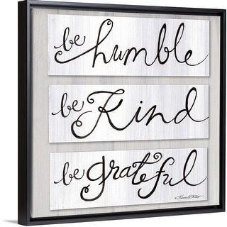 """Be Humble, Be Kind, Be Grateful"" Black Float Frame Canvas Art"