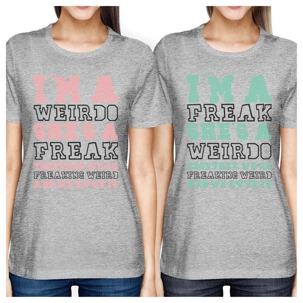 Shop Weirdo Freak BFF Matching Shirts Womens Grey Funny Birthday Gifts