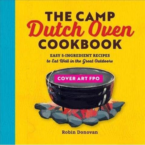 Camp Dutch Oven Cookbook - Robin Donovan