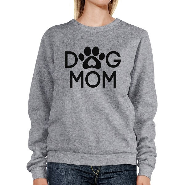 Dog Mom Grey Unisex Sweatshirt Pullover Cute Gift For Dog Owners