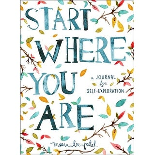 "5.5""X7.5"" - Start Where You Are: A Journal For Self Exploration"