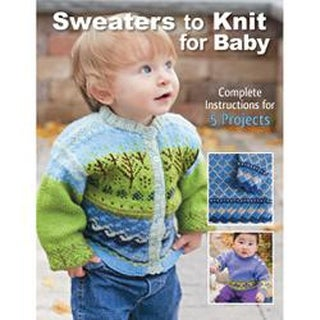 Sweaters To Knit For Baby - Creative Publishing International