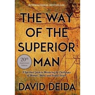 Way of the Superior Man - David Deida