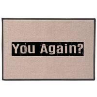 What On Earth You Again?! Doormat - Funny Olefin Welcome Door Mat - 27 in. x 18 in.