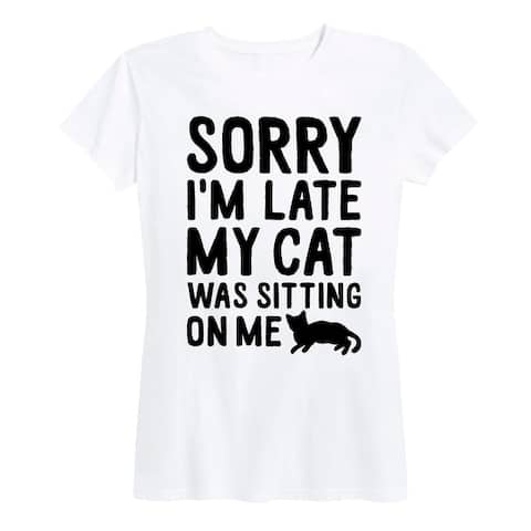 Sorry Im Late Cat Sitting On Me - Women's Short Sleeve Graphic T-Shirt