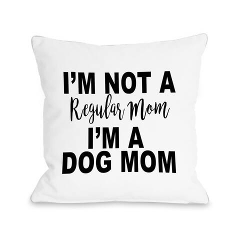 Regular Mom, Dog Mom - Black Throw Pillow