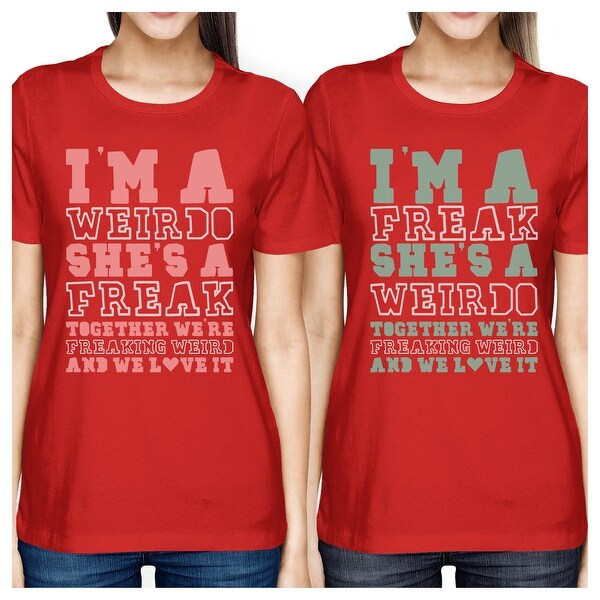 aba20e61 Shop Weirdo Freak BFF Matching Shirts Womens Red Cute Gift For Girls - On  Sale - Free Shipping On Orders Over $45 - Overstock - 23108478